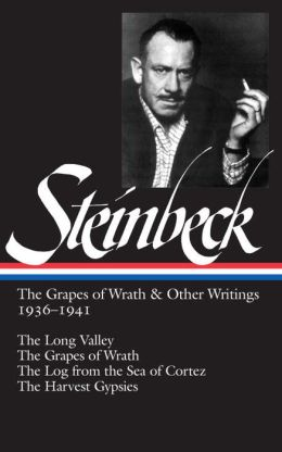 The Grapes of Wrath and Other Writings 1936-1941: The Long Valley, The Grapes of Wrath, The Log from the Sea of Cortez, The Harvest Gypsies (Library of America)