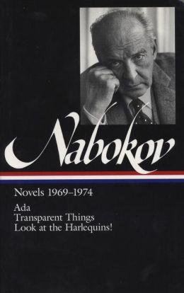 Vladimir Nabokov: Novels 1969-1974 (Ada, Transparent Things, Look at the Harlequins!)