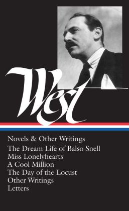 Novels and Other Writings: The Dream Life of Balso Snell, Miss Lonelyhearts, A Cool Million, The Day of the Locust, Other Writings, Letters (Library of America)