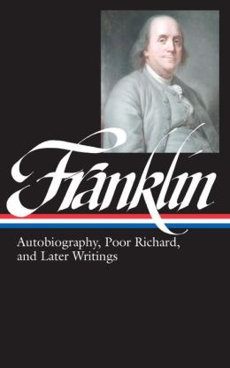 Benjamin Franklin: Writings (The Autobiography, Poor Richard's Almanack, Bagatelles, Pamphlets, Essays, & Letters) (Library of America)