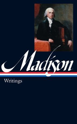 James Madison: Writings (Library of America)