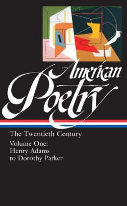 American Poetry: The Twentieth Century (Henry Adams to Dorothy Parker)