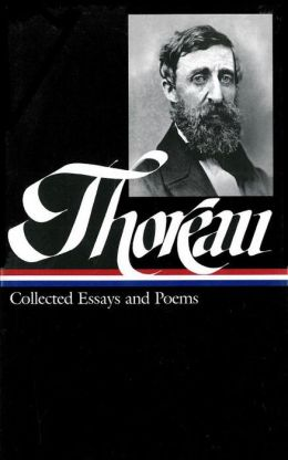 Henry David Thoreau: Collected Essays and Poems (Library of America)
