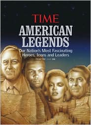 Time: American Legends: Our Nation's Most Fascinating Heroes, Icons and Leaders