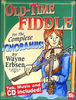 Old-Time Fiddle : For the Complete Ignoramus