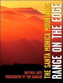 The Santa Monica Mountains: Range on the Edge