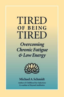 Tired of Being Tired: Overcoming Chronic Fatigue and Low Vitality