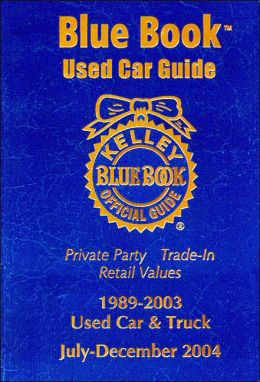 Kelley Blue Book Used Car Guide: Consumer Edition, 1989-2003 Models: July-December 2004