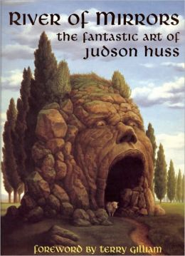 River of Mirrors: The Fantastic Art of Judson Huss