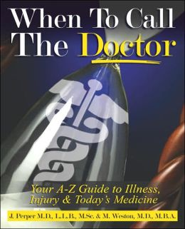 When To Call The Doctor! Your A-Z Guide To Illness, Injury And Today's Medicine