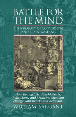 Battle for the Mind; A Physiology of Conversion and Brain-Washing
