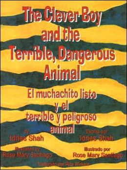 Clever Boy and the Terrible, Dangerous Animal/El Muchachito Listo Y El Terrible Y Peligroso Animal