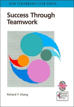 Success through Teamwork: (High Performance Team Series)