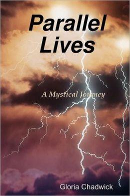 Parallel Lives: A Mystical Journey