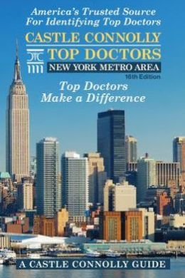 Castle Connolly Top Doctors New York Metro Area, 16th Edition