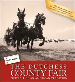 Dutchess County Fair: Portrait of an American Tradition