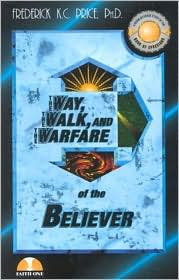 The Way, The Walk, and The Warfare of the Believer
