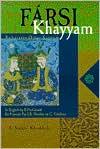 Farsi: Rubaiat of Omar Khayyam / Robaiyate Omar Xayyam (In English, Farsi -- in Latin Alphabet, and French)