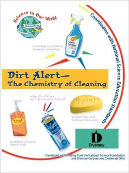Dirt Alert - The Chemistry Of Cleaning