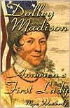 Dolley Madison: America's First Lady