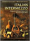 Italian Intermezzo: Recipes by Celebrated Italian Chefs, Romantic Italian Music