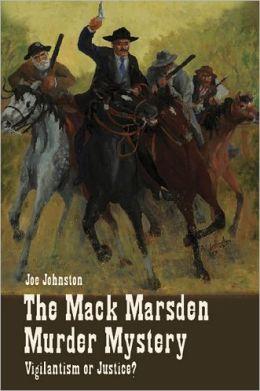 The Mack Marsden Murder Mystery: Vigilantism or Justice?