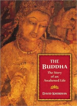 Buddha: The Story of an Awakened Life