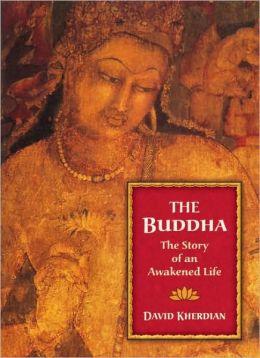 Buddha: The Story of an Awakened Life