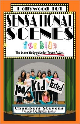 Sensational Scenes for Kids: The Scene Study-Guide for Young Actors!