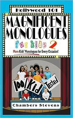 Magnificent Monologues for Kids 2: ''More Kids' Monologues for Every Occasion!''