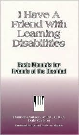 I Have a Friend with Learning Disabilities: Basic Manuals for Friends of the Disabled