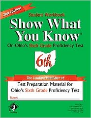 Show What You Know: On Ohio's 6th Grade Proficiency Test (Student Workbook)