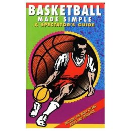 Basketball Made Simple: A Spectator's Guide