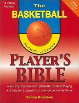 The Basketball Player's Bible: A Comprehensive and Systematic Guide to Playing (The Nitty Gritty Basketball Series) Sidney Goldstein