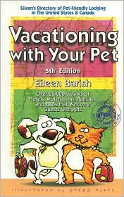 Vacationing with Your Pet!: Eileen's Directory of Pet-Friendly Lodging in the United States and Canada