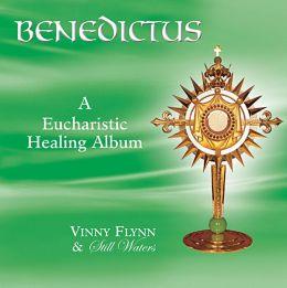 Benedictus: A Eucharistic Healing Album