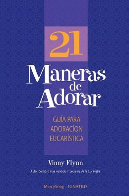 21 Ways to Worship: A Guide to Eucharistic Adoration (Spanish Edition)21 Maneras de Adorar
