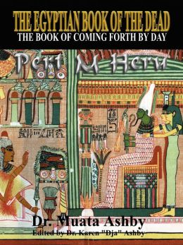 The Egyptian Book of the Dead: The Book of Coming Forth by Day