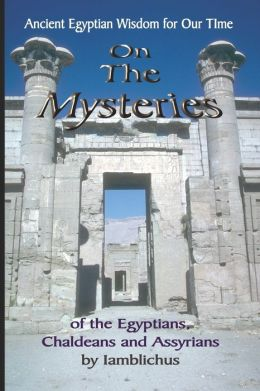 On The Mysteries Of The Egyptians, Chaldeans And Assyrians