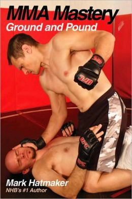 MMA Mastery: Ground and Pound