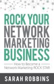 Book Cover Image. Title: Rock Your Network Marketing Business:  How to Become a Network Marketing Rock Star, Author: Sarah Robbins