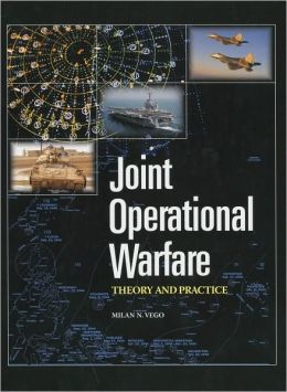 Joint Operational Warfare Theory and Practice and V. 2, Historical Companion