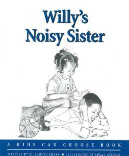 Willy's Noisy Sister
