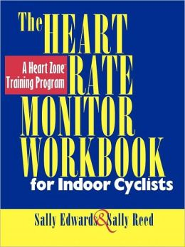 Heart Rate Monitor Workbook for Indoor Cyclists: A Heart Zone Training Program
