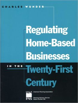 Regulating Home-Based Businesses in the Twenty-First Century