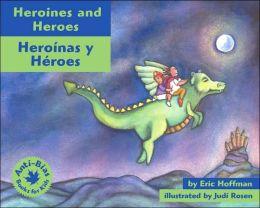 Heroines and Heroes/Heroinas y Heroes (Anti-Bias Books for Kids Series)