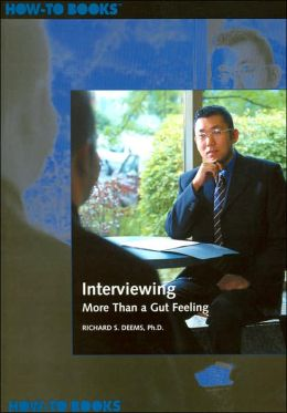 Interviewing: More Than a Gut Feeling (How-to Books Series)
