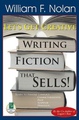 Let's Get Creative: Writing Fiction That Sells!