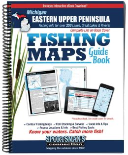 Michigan - Eastern Upper Penninsula Fishing Map Guide: Lake Maps and Fishing Information for over 250 Lakes Plus Great Lake Coverage Including the Following Counties: Alger, Chippewa, Delta, Luce, Mackinac, Marquette and Schoolcraft