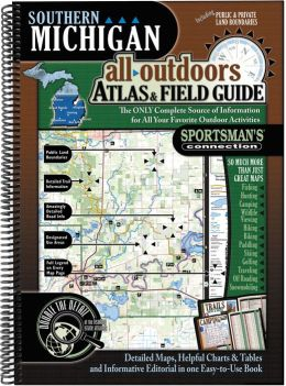 Southern Michigan: All-Outdoors Atlas & Field Guide